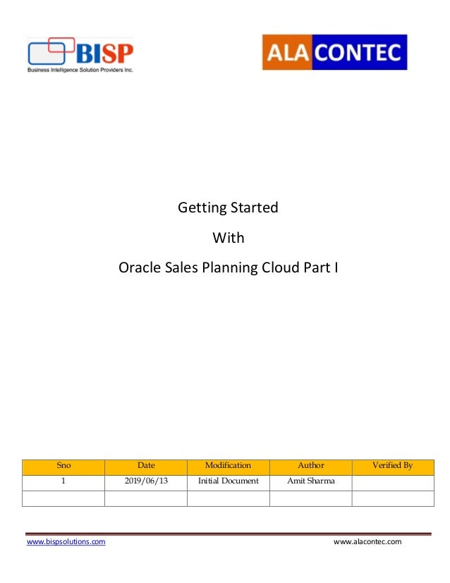 www.bispsolutions.com www.alacontec.com Getting Started With Oracle Sales Planning Cloud Part I Sno Date Modification Auth...