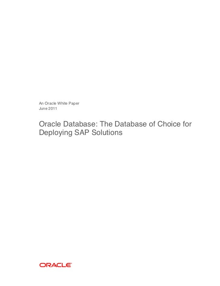 An Oracle White PaperJune 2011Oracle Database: The Database of Choice forDeploying SAP Solutions