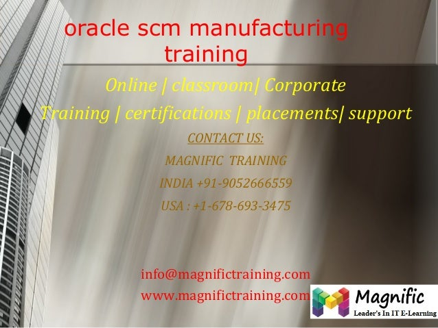 oracle scm manufacturing training Online | classroom| Corporate Training | certifications | placements| support CONTACT US...