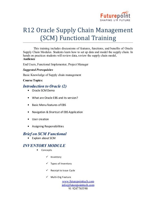 R12 Oracle Supply Chain Management (SCM) Functional Training This training includes discussions of features, functions, an...
