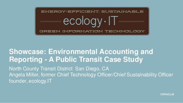 Showcase: Environmental Accounting andReporting - A Public Transit Case StudyNorth County Transit District San Diego, CAAn...