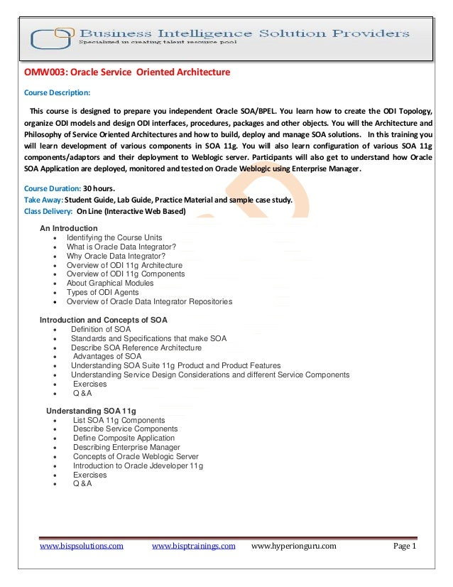 www.bispsolutions.com www.bisptrainings.com www.hyperionguru.com Page 1 OMW003: Oracle Service Oriented Architecture Cours...