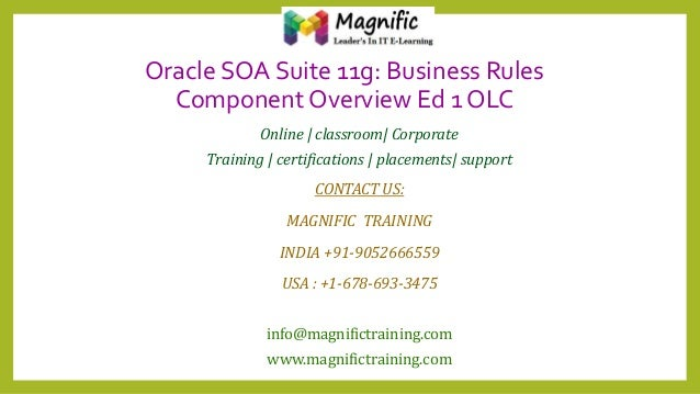Oracle SOA Suite 11g: Business Rules Component Overview Ed 1 OLC Online | classroom| Corporate Training | certifications |...