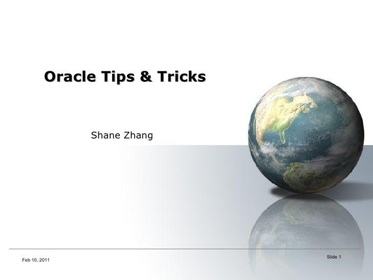 Oracle Tips & Tricks  Feb 10, 2011 Shane Zhang