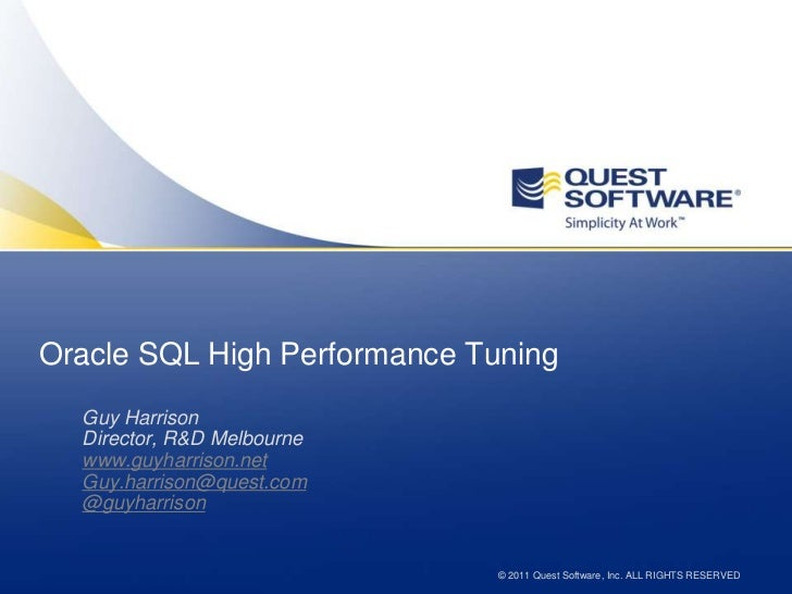 Oracle SQL High Performance Tuning<br />Guy Harrison<br />Director, R&D Melbourne<br />www.guyharrison.net<br />Guy.harris...