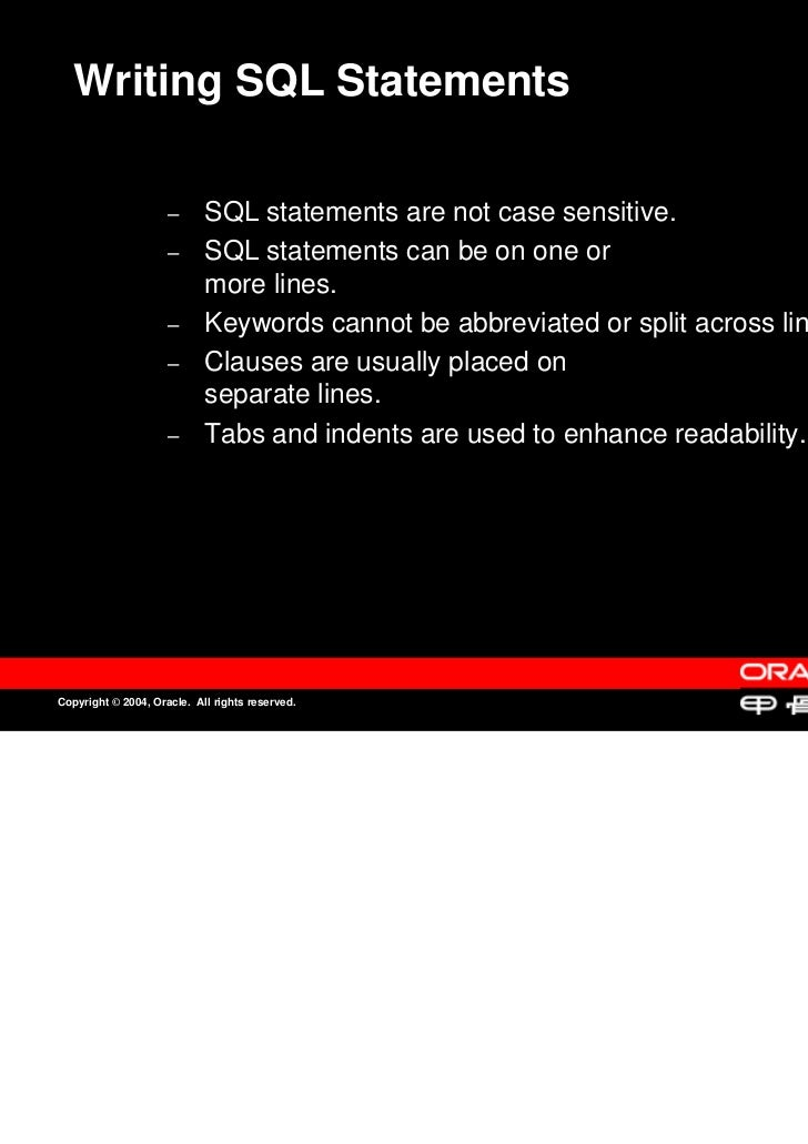 Writing SQL Statements                     –                     –      SQL statements are not case sensitive.            ...