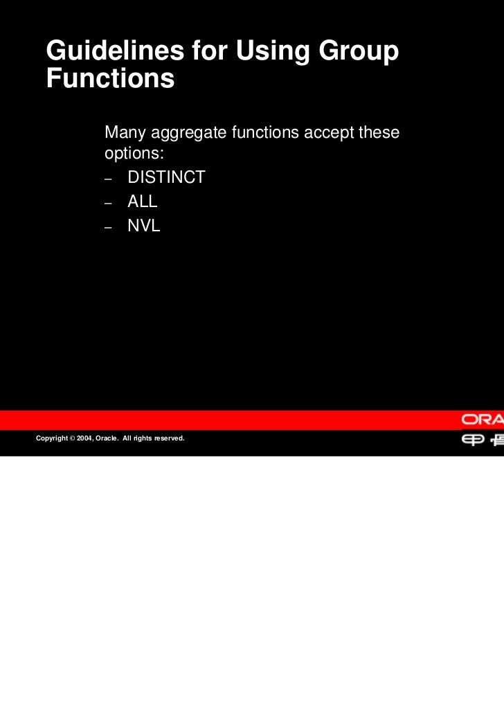 Guidelines for Using Group   Functions                     Many aggregate functions accept these                     Many ...