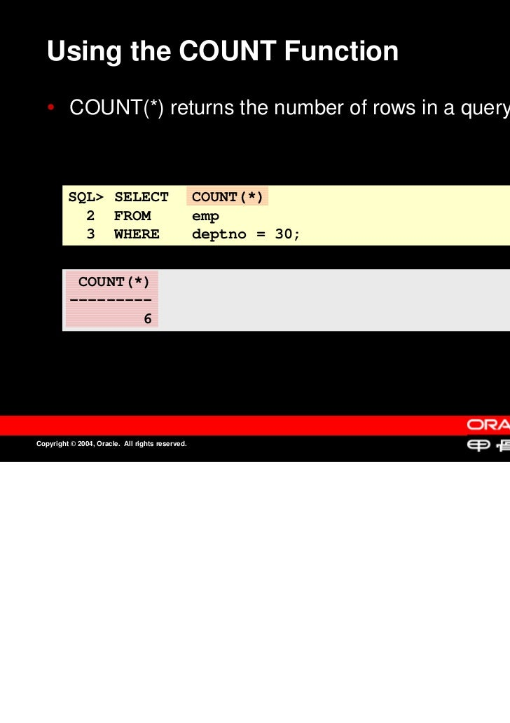 Using the COUNT Function          COUNT(*) returns the number of rows in a query.          COUNT(*) returns the number of ...