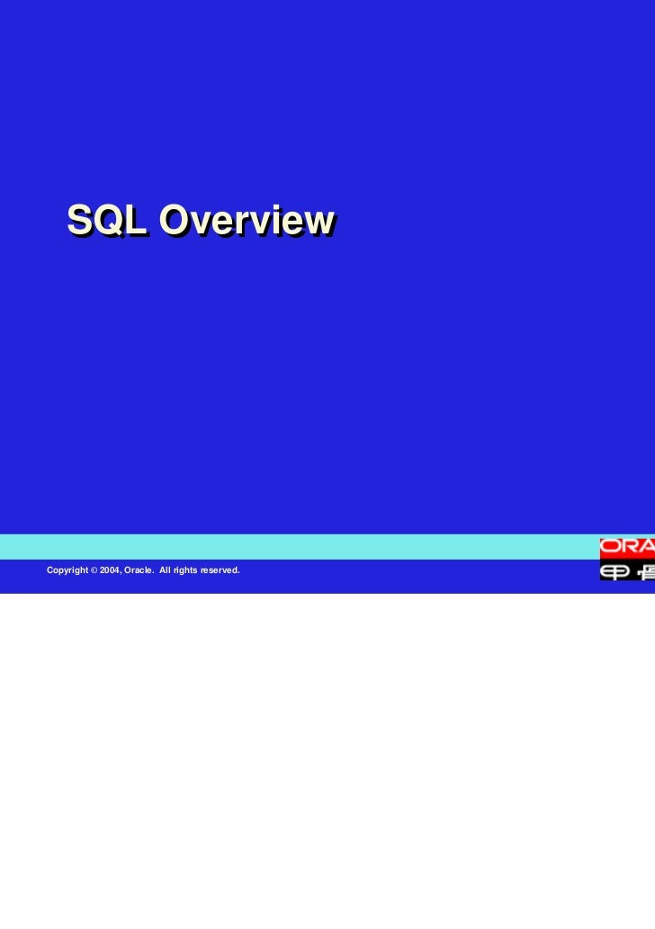 SQL OverviewCopyright © 2004, Oracle. All rights reserved.