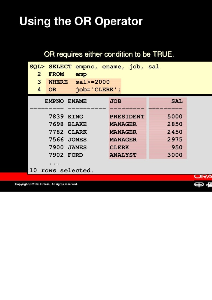 Using the OR Operator                     OR requires either condition to be TRUE.                     OR requires either ...