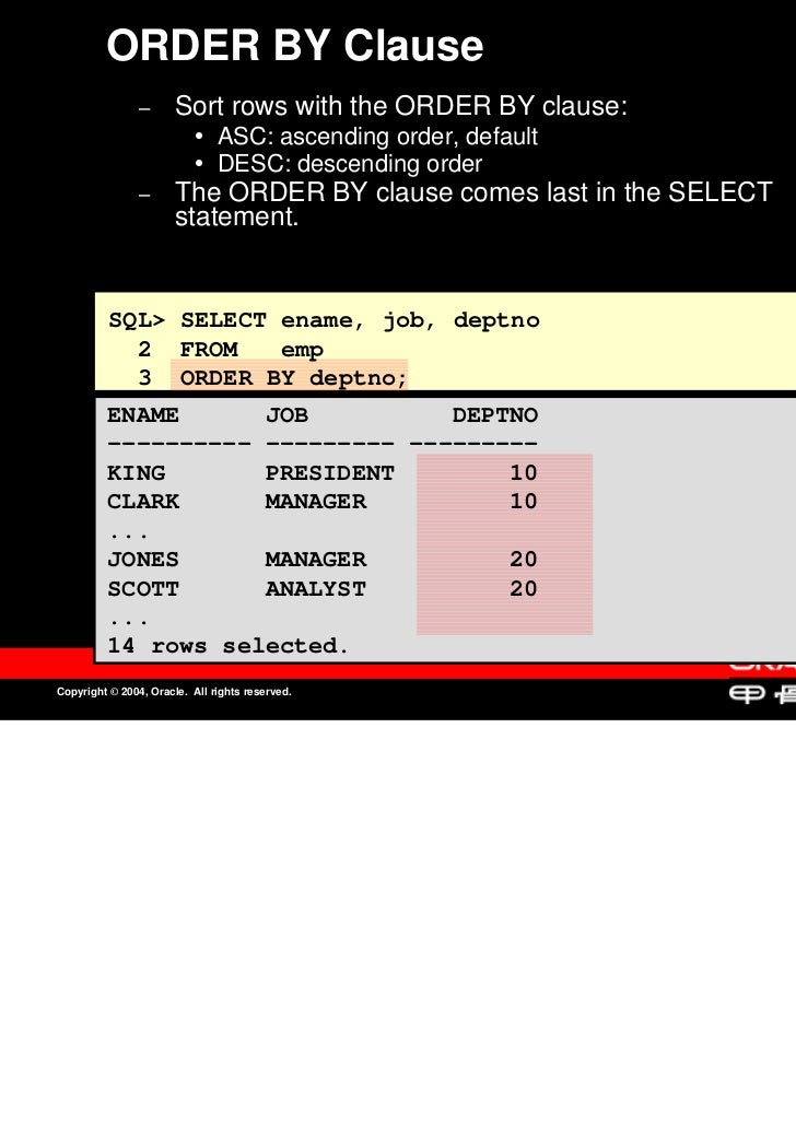 ORDER BY Clause                –                –      Sort rows with the ORDER BY clause:                       Sort rows...