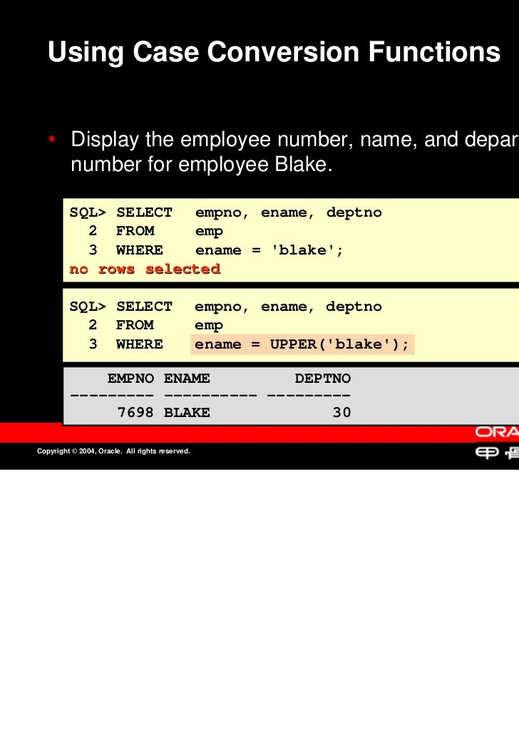 Using Case Conversion Functions          Display the employee number, name, and department          Display the employee n...
