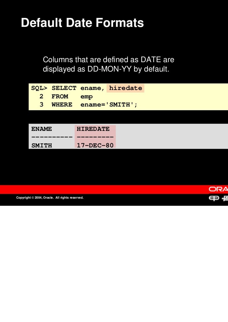 Default Date Formats                  Columns that are defined as DATE are                  Columns that are defined as DA...