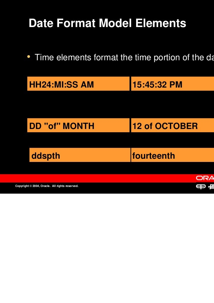 Date Format Model Elements        • Time elements format the time portion of the date.          Time elements format the t...