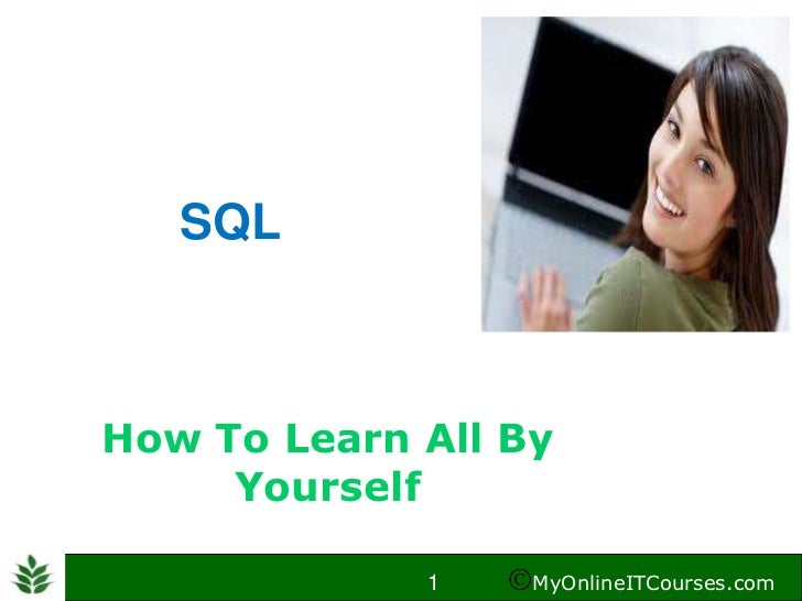 SQLHow To Learn All By     Yourself             1    MyOnlineITCourses.com