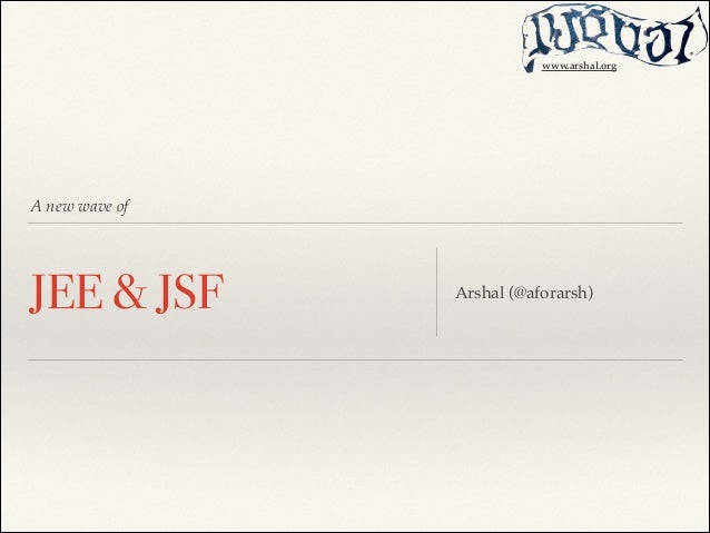 www.arshal.org  A new wave of  JEE & JSF  Arshal (@aforarsh)