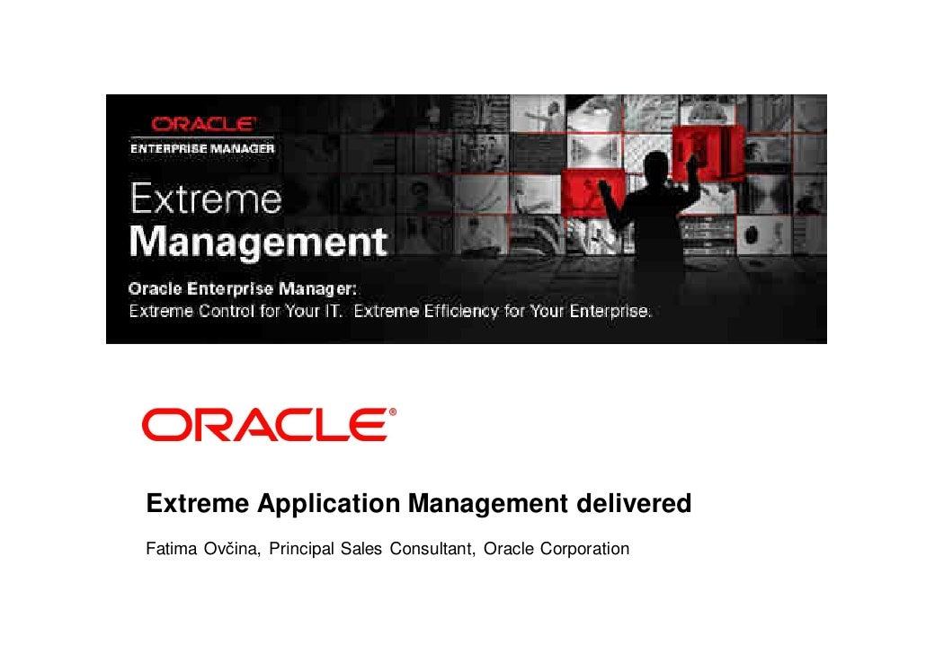 Extreme Application Management delivered Fatima Ovčina, Principal Sales Consultant, Oracle Corporation