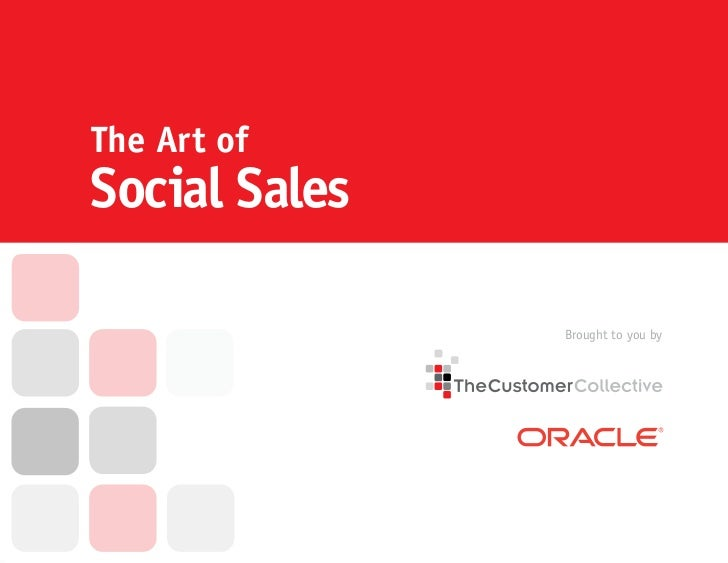 The Art ofSocial Sales               Brought to you by