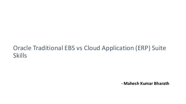 Oracle Traditional EBS, and Cloud Application Skills Set