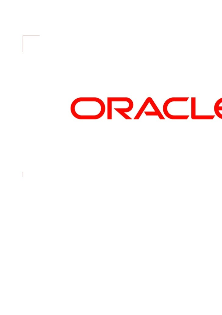 1   |   © 2011 Oracle Corporation   | Confidential – Oracle Restricted