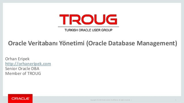 Copyright © 2014 Oracle and/or its affiliates. All rights reserved.   Oracle Veritabanı Yönetimi (Oracle Database Manageme...