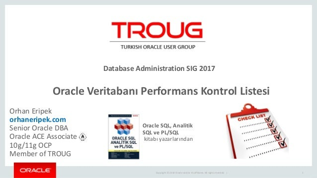 Copyright © 2014 Oracle and/or its affiliates. All rights reserved.   Oracle Veritabanı Performans Kontrol Listesi 1 Orhan...
