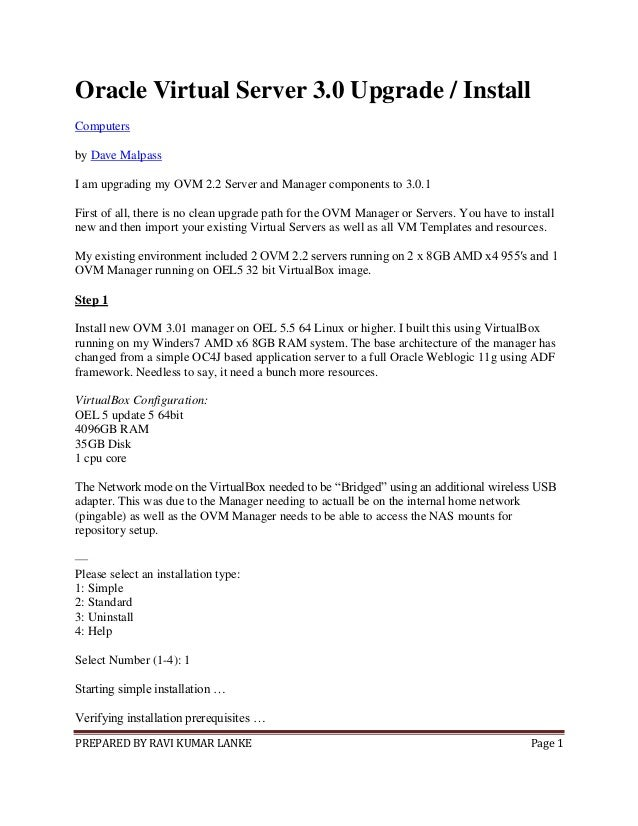 PREPARED BY RAVI KUMAR LANKE Page 1Oracle Virtual Server 3.0 Upgrade / InstallComputersby Dave MalpassI am upgrading my OV...