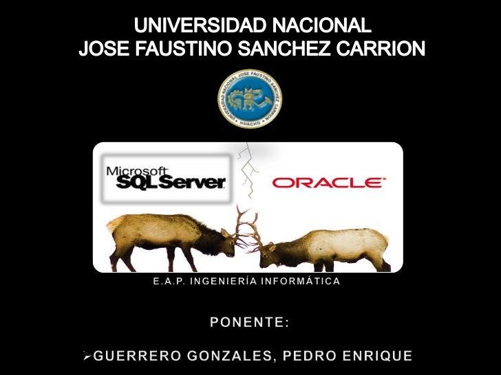 UNIVERSIDAD NACIONAL <br />JOSE FAUSTINO SANCHEZ CARRION<br />E.A.P. INGENIERÍA INFORMÁTICA<br />PONENTE:<br /><ul><li>GUE...