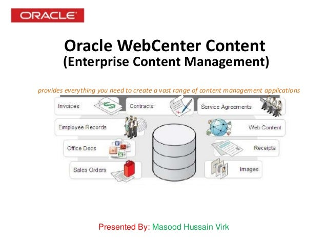 Oracle WebCenter Content (Enterprise Content Management) Presented By: Masood Hussain Virk provides everything you need to...