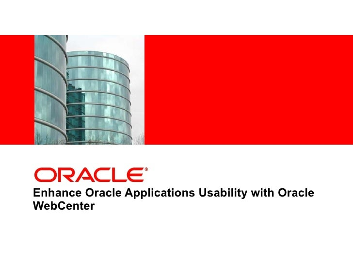 Enhance Oracle Applications Usability with Oracle WebCenter