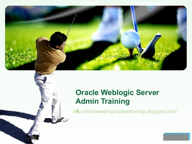 LOGO Oracle Weblogic Server Admin Training http://oracleweblogicadmintraining.blogspot.com/