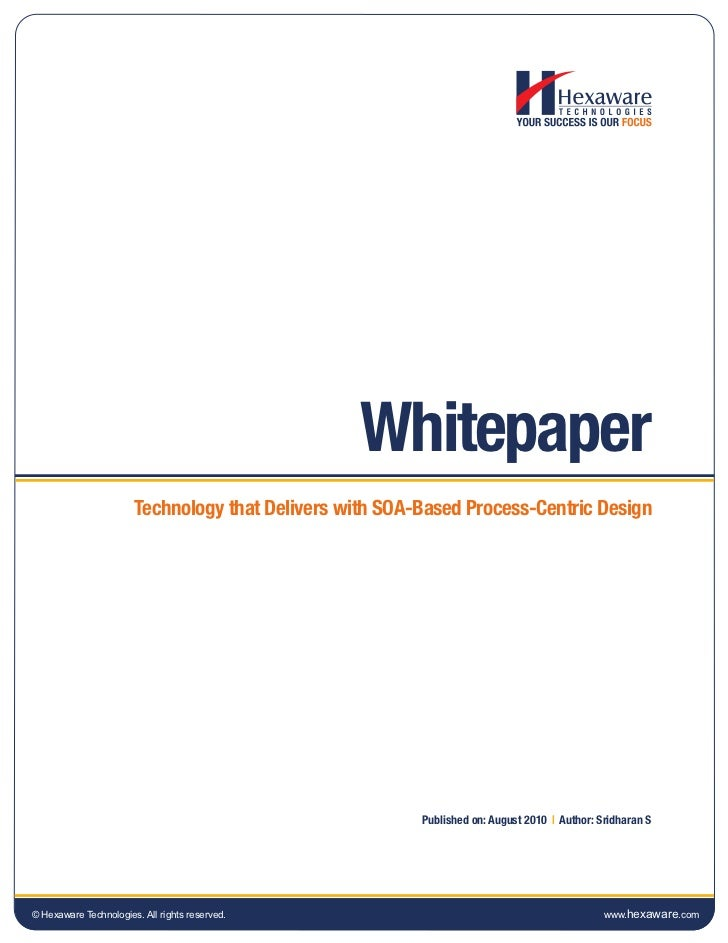 Whitepaper                       Technology that Delivers with SOA-Based Process-Centric Design                           ...