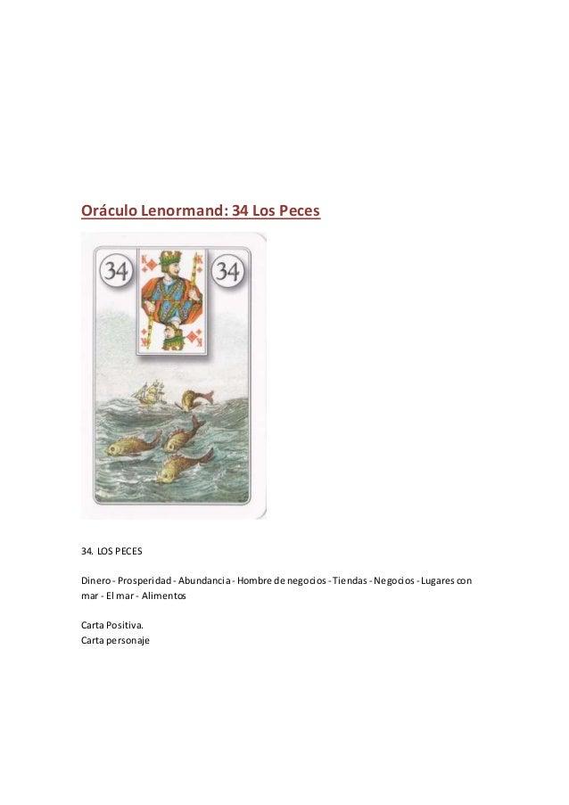 Oráculo Lenormand: 34 Los Peces 34. LOS PECES Dinero- Prosperidad - Abundancia- Hombre de negocios - Tiendas - Negocios - ...