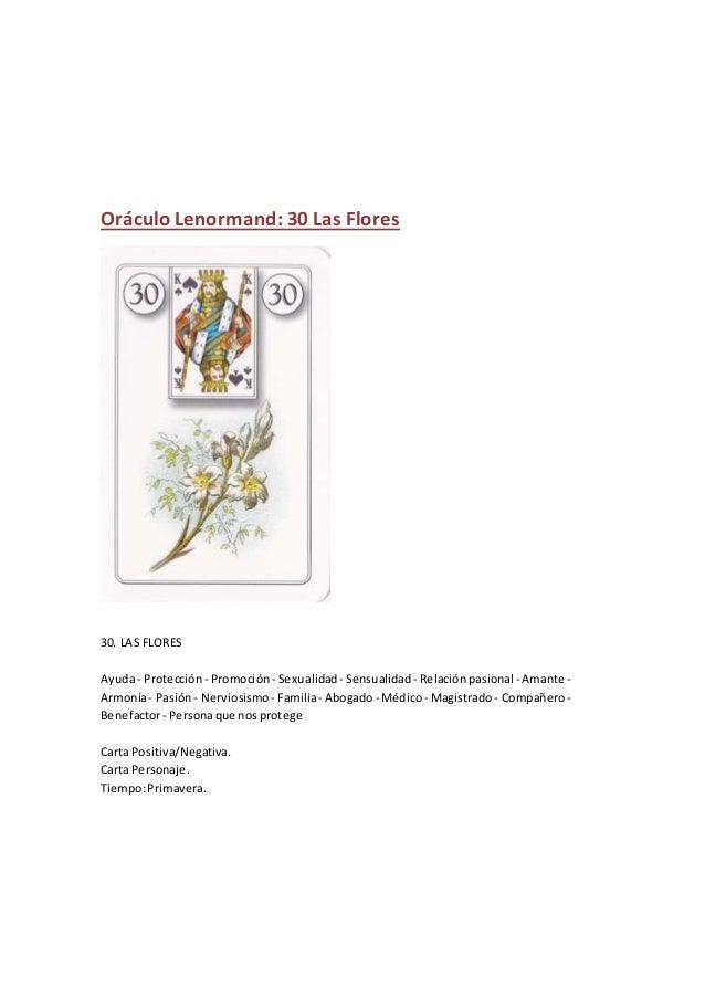 Oráculo Lenormand: 30 Las Flores 30. LAS FLORES Ayuda- Protección - Promoción - Sexualidad - Sensualidad - Relaciónpasiona...
