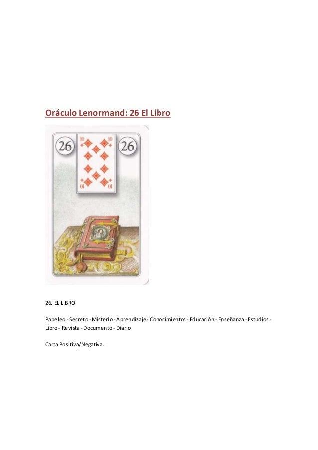 Oráculo Lenormand: 26 El Libro 26. EL LIBRO Papeleo- Secreto- Misterio- Aprendizaje- Conocimientos - Educación - Enseñanza...