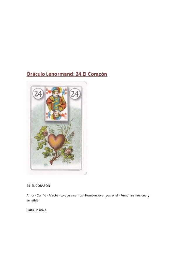 Oráculo Lenormand: 24 El Corazón 24. EL CORAZÓN Amor- Cariño- Afecto- Lo que amamos - Hombre jovenpasional - Personaemocio...