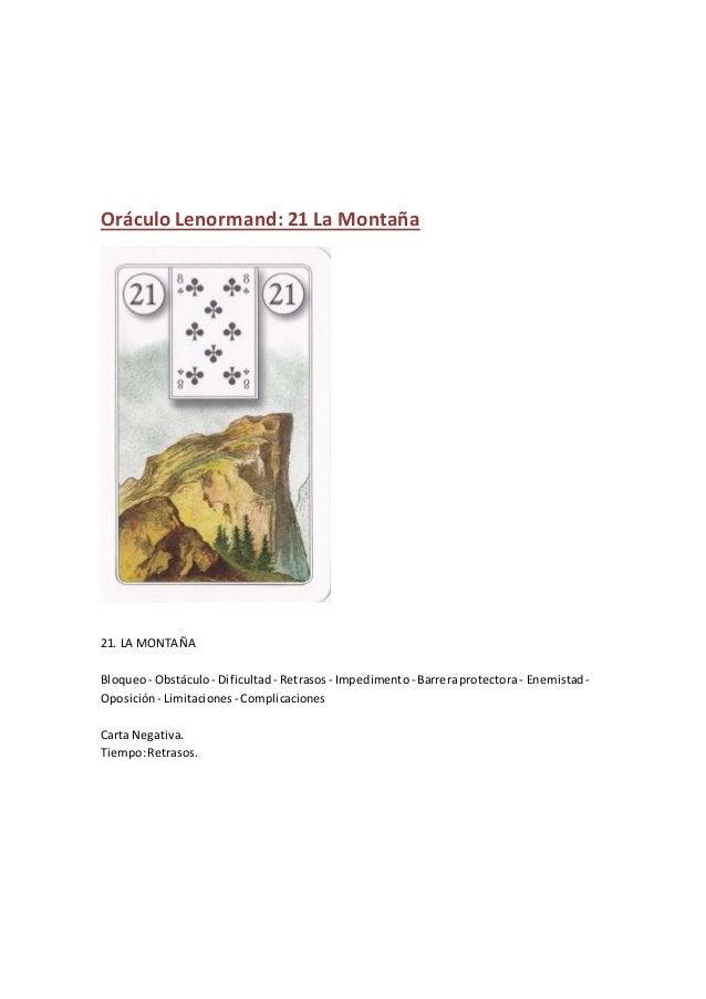 Oráculo Lenormand: 21 La Montaña 21. LA MONTAÑA Bloqueo - Obstáculo- Dificultad - Retrasos - Impedimento - Barreraprotecto...