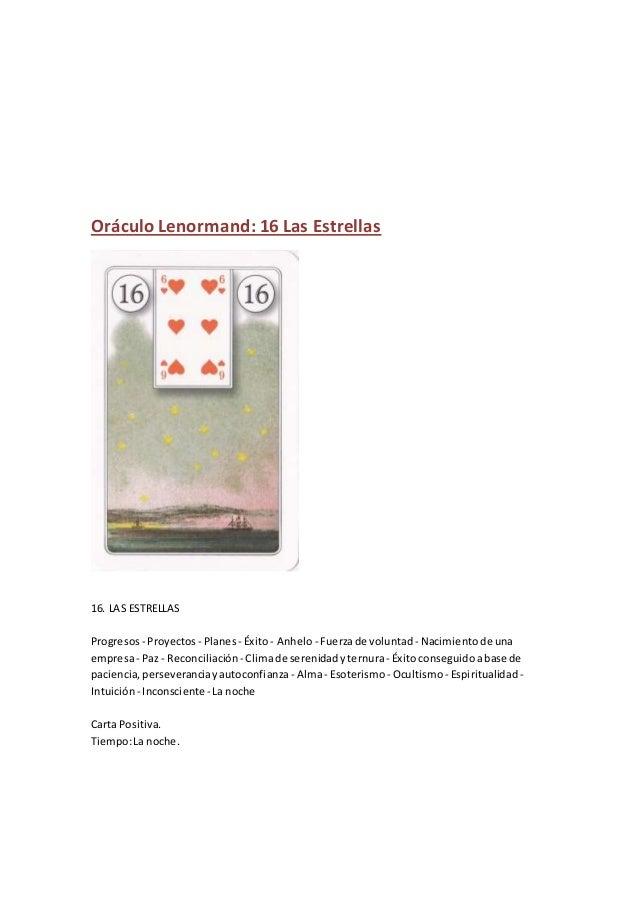 Oráculo Lenormand: 16 Las Estrellas 16. LAS ESTRELLAS Progresos - Proyectos - Planes- Éxito- Anhelo- Fuerzade voluntad - N...