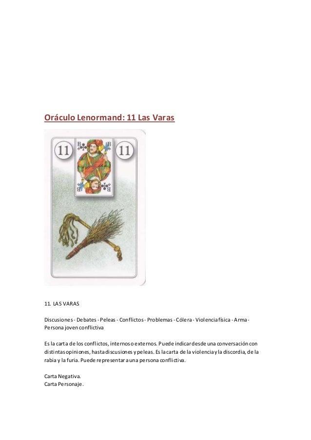Oráculo Lenormand: 11 Las Varas 11. LAS VARAS Discusiones - Debates - Peleas- Conflictos - Problemas - Cólera- Violenciafí...