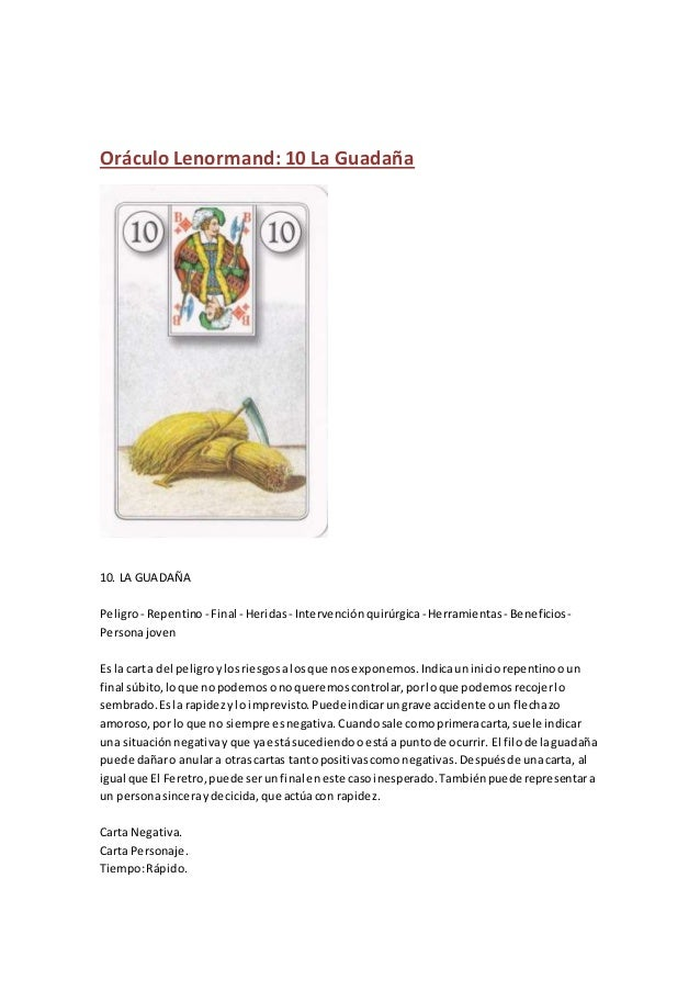 Oráculo Lenormand: 10 La Guadaña 10. LA GUADAÑA Peligro- Repentino - Final - Heridas - Intervenciónquirúrgica- Herramienta...