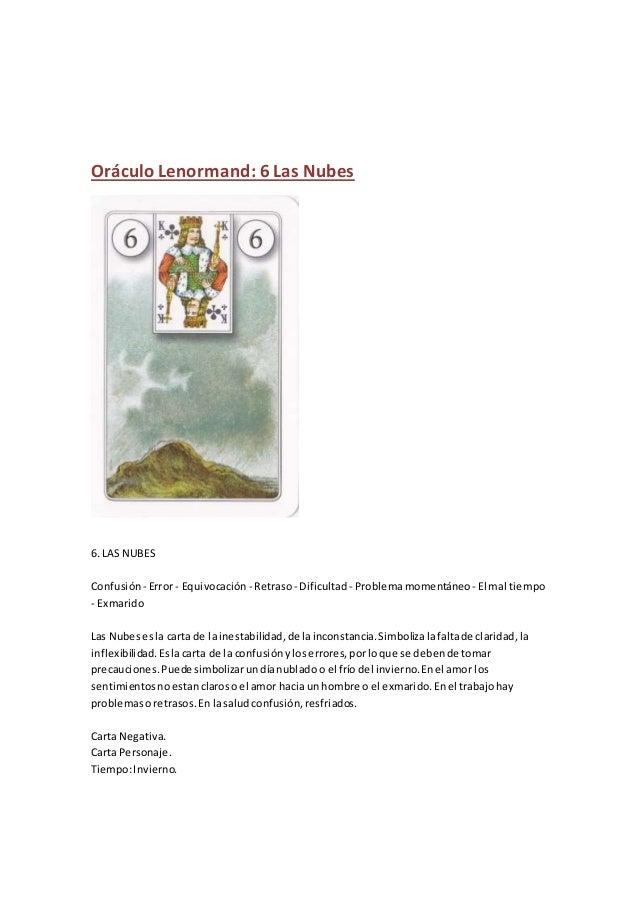 Oráculo Lenormand: 6 Las Nubes 6. LAS NUBES Confusión - Error - Equivocación - Retraso- Dificultad - Problemamomentáneo - ...