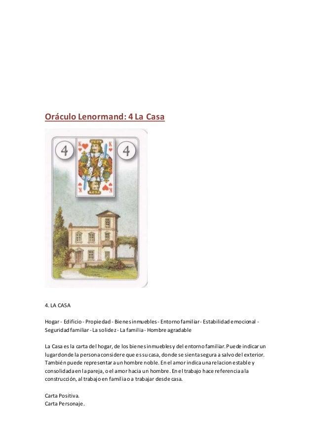 Oráculo Lenormand: 4 La Casa 4. LA CASA Hogar - Edificio- Propiedad - Bienesinmuebles - Entornofamiliar- Estabilidademocio...