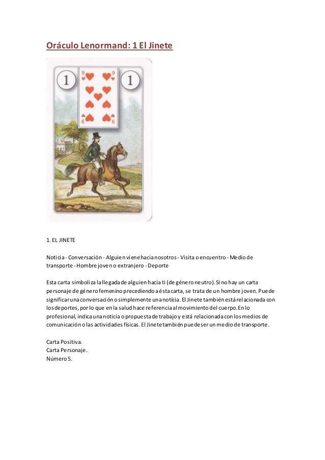 Oráculo Lenormand: 1 El Jinete 1. EL JINETE Noticia- Conversación - Alguienvienehacianosotros - Visitaoencuentro - Mediode...