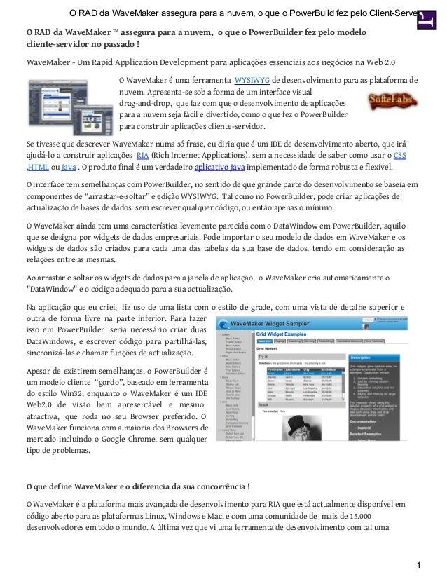 O RAD da WaveMaker ™ assegura para a nuvem, o que o PowerBuilder fez pelo modelo cliente-servidor no passado ! WaveMaker -...