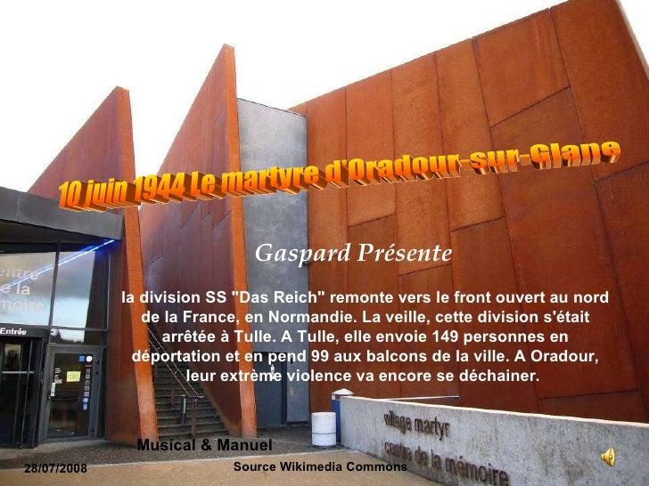 Source Wikimedia Commons   10 juin 1944 Le martyre d'Oradour-sur-Glane  28/07/2008 Gaspard Présente   la division SS &quot...