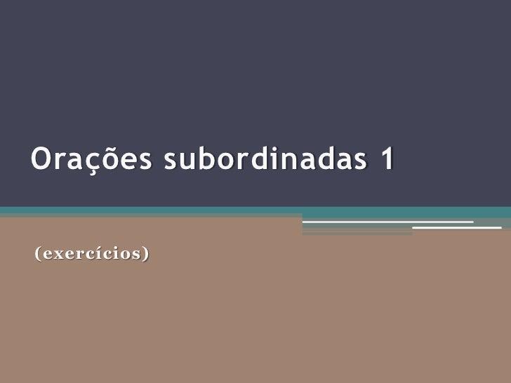 Orações subordinadas 1(exercícios)