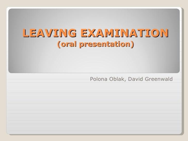 LEAVING EXAMINATION (oral presentation) Polona Oblak, David Greenwald