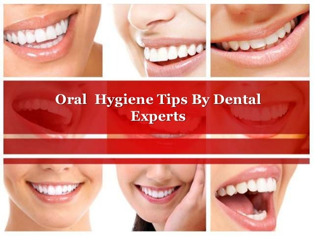 Oral Hygiene Tips By Dental Experts
