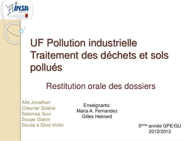 UF Pollution industrielle  Traitement des déchets et sols  pollués  Restitution orale des dossiers  Alle Jonathan  Chevrie...