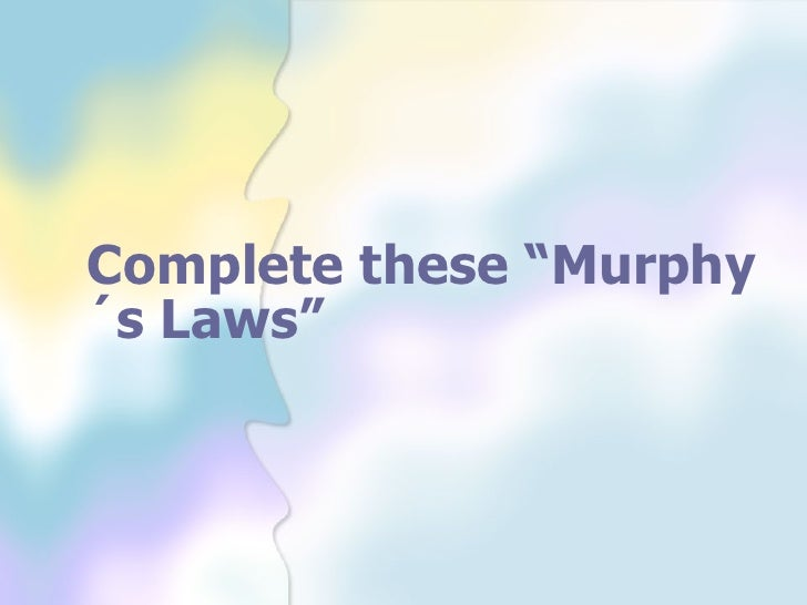 """Complete these """"Murphy´s Laws"""""""